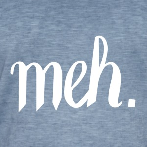 meh. - White - Men's Vintage T-Shirt