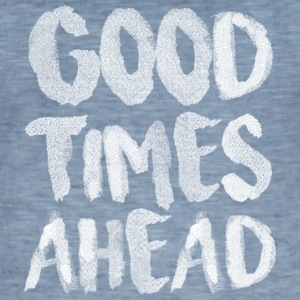 Good Times Ahead - Männer Vintage T-Shirt