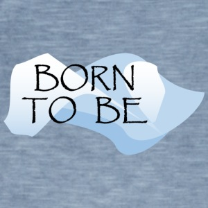 Born_to_be - Mannen Vintage T-shirt