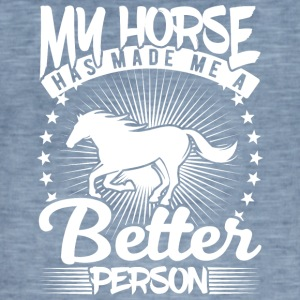 my horse has made me a better person - Men's Vintage T-Shirt