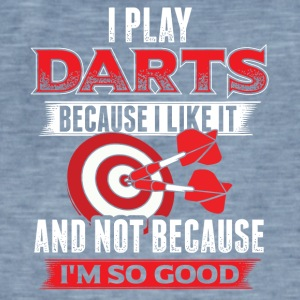 DART I PLAY DARTS BECAUSE I LIKE IT - Men's Vintage T-Shirt