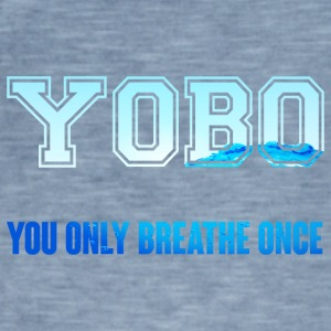 Swimming / Swimmer: YOBO - You Only Breathe Once - Men's Vintage T-Shirt
