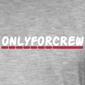 Only for crew - Men's Vintage T-Shirt