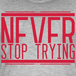 Never Stop Trying 001 AllroundDesigns - Männer Vintage T-Shirt