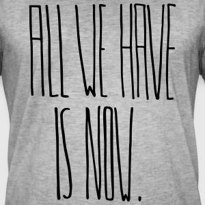 All We Have Is Now - Männer Vintage T-Shirt