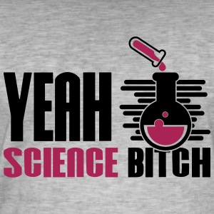 Yeah Science Bitch Chemistry - Men's Vintage T-Shirt