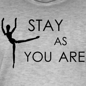 stay as you are - Männer Vintage T-Shirt