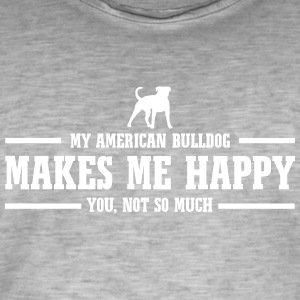 AMERICAN BULLDOG makes me happy - Men's Vintage T-Shirt