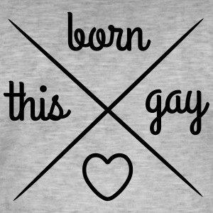 Born this Gay - T-shirt vintage Homme