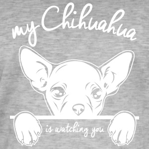 CHIHUAHUA is watching you - Men's Vintage T-Shirt