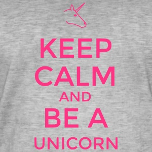 Keep calm and be a Unicorn - Men's Vintage T-Shirt