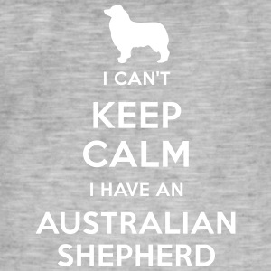 I can't keep calm I have an Australian Shepherd - Camiseta vintage hombre
