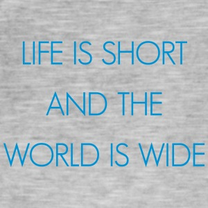 Life is short and the world is wide - Men's Vintage T-Shirt