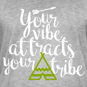 Your vibe attracts your tribe - Männer Vintage T-Shirt