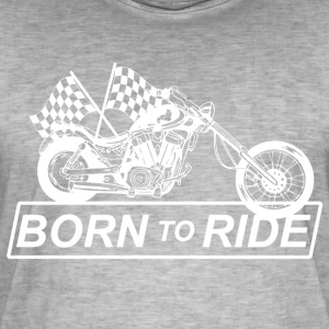 Born for motorcycling - Men's Vintage T-Shirt
