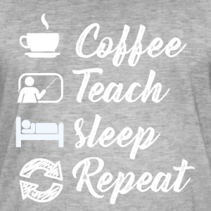 Kaffe Teach Sleep Gjenta - Vintage-T-skjorte for menn