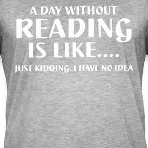 A day without reading is like shirt - Men's Vintage T-Shirt