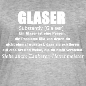 Glaser - Glaser Definition - Männer Vintage T-Shirt