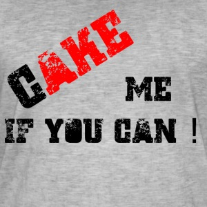 Cake me if you can - Männer Vintage T-Shirt
