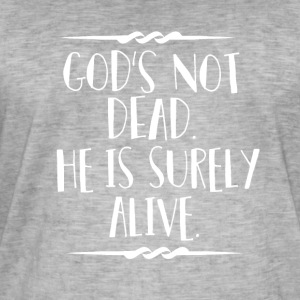 God is Alive - Believe - Mannen Vintage T-shirt