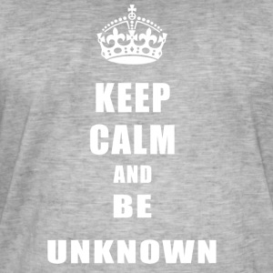 Unknown Rivals Keep Calm and be unknown - Männer Vintage T-Shirt