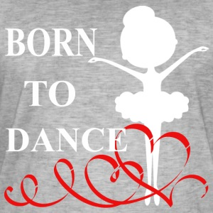 Born to Dance - Vintage-T-shirt herr