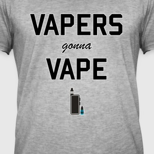 Vapers gonna vape - Männer Vintage T-Shirt