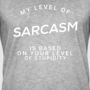 My Level Of Sarcasm - Sarcasm T-Shirt - Men's Vintage T-Shirt