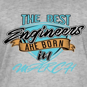 Best Engineers Born In MARCH - Men's Vintage T-Shirt