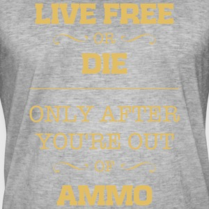 Live free or die only after you're out of ammo - Men's Vintage T-Shirt