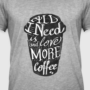 all_i_need_is_love: cup of American coffee - Men's Vintage T-Shirt