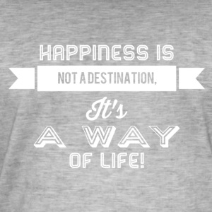 Happiness is not a way of life - Men's Vintage T-Shirt