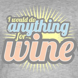 I would do anything for wine - Men's Vintage T-Shirt