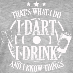 DART WHAT I DO DART DRINK KNOW THINGS - Men's Vintage T-Shirt