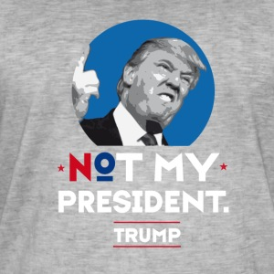 Not my President Trump usa America anti politics lo - Men's Vintage T-Shirt