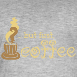 But first coffee - kaffee - Männer Vintage T-Shirt