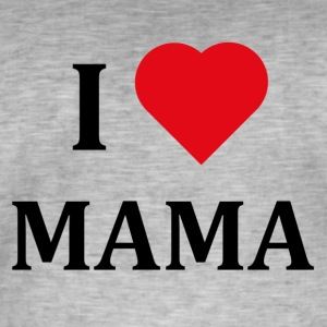 ++ I LOVE MAMA ++ - Men's Vintage T-Shirt