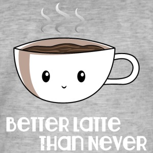 Better late than never - kaffee - Männer Vintage T-Shirt