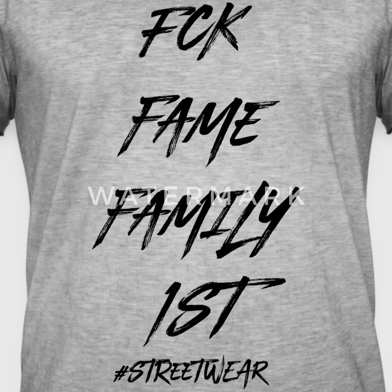 FUCK FAME FAMILY FIRST - Männer Vintage T-Shirt