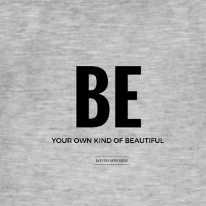 Be Your Own Kind Of Beautiful - Men's Vintage T-Shirt