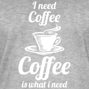 I need Coffee - Männer Vintage T-Shirt
