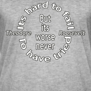 It's worse never to have tried - Men's Vintage T-Shirt