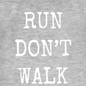 run don't walk - Men's Vintage T-Shirt