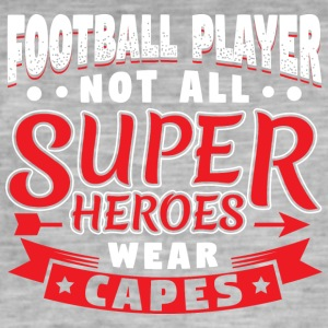 NOT ALL SUPERHEROES WEAR CAPES - FOOTBALL PLAYER - Männer Vintage T-Shirt