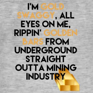 Mining Jeg er Gold swaggy, All Eyes On Me, Rippin' - Vintage-T-skjorte for menn