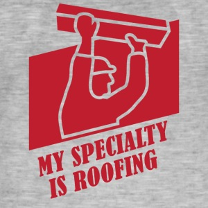 Roofing: My Specialty Is Roofing - Men's Vintage T-Shirt