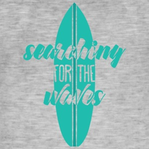 Surfer / surfen: Searching For The Waves - Mannen Vintage T-shirt