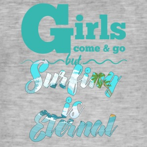 Surfer / Surfing: Girls come & go, but surfing is - Men's Vintage T-Shirt