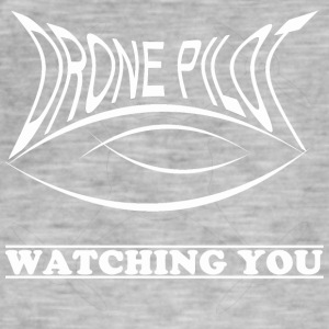 Drone pilot Watching you - Men's Vintage T-Shirt