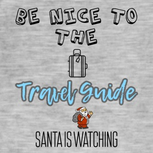 Be nice to the travel guide Santa is watching - Men's Vintage T-Shirt